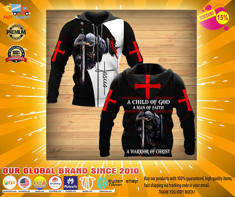 A child of god a man of faith a warrior of christ 3D hoodie2