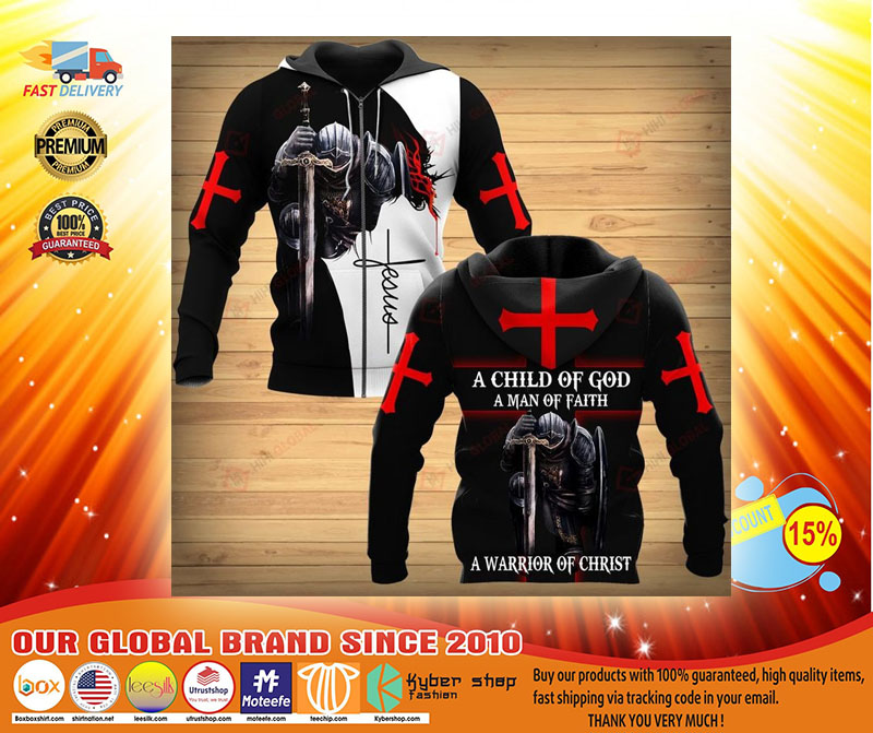 A child of god a man of faith a warrior of christ 3D hoodie4