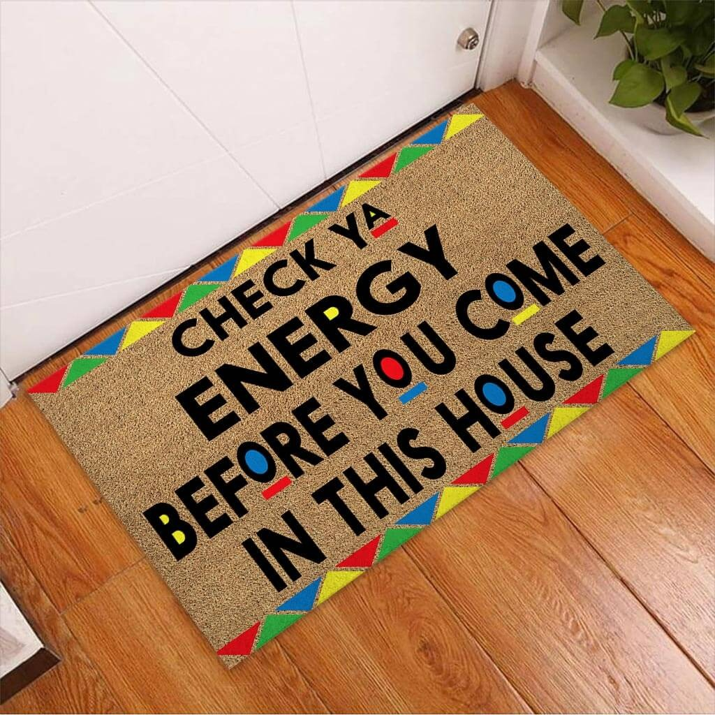 African American Check ya energy before you come in this house doormat2