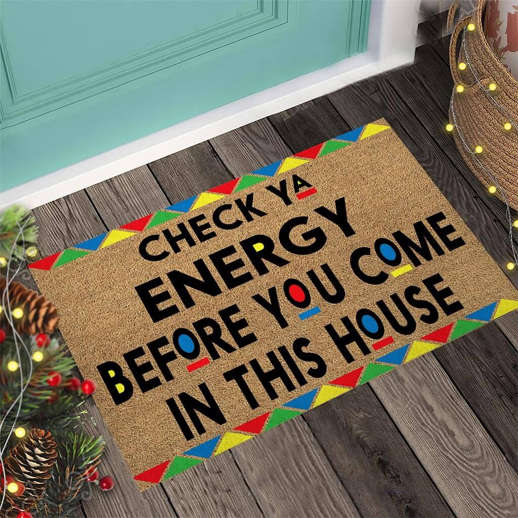 African American Check ya energy before you come in this house doormat3