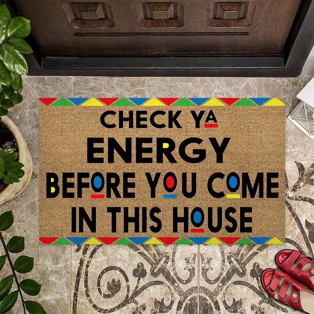 African American Check ya energy before you come in this house doormat4