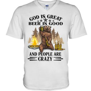 Bear God Is Great Beer Is Good And People Are Crazy Shirt 1