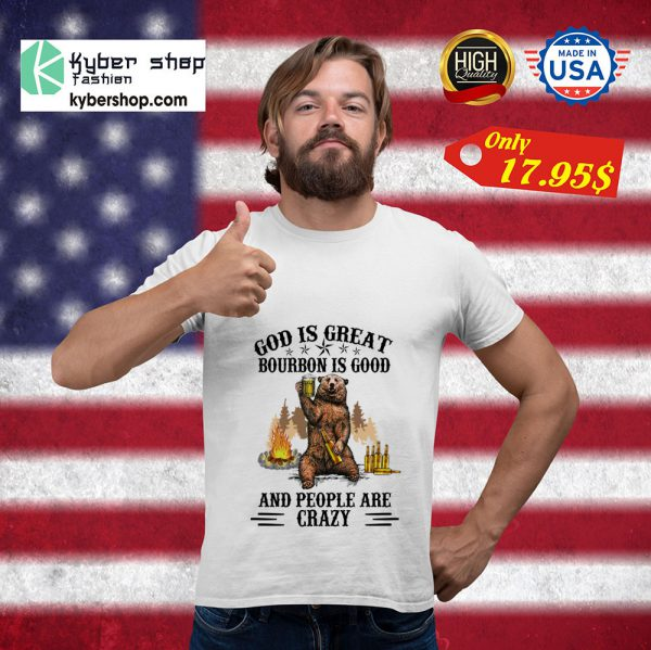 Bear God Is Great Beer Is Good And People Are Crazy Shirt 5