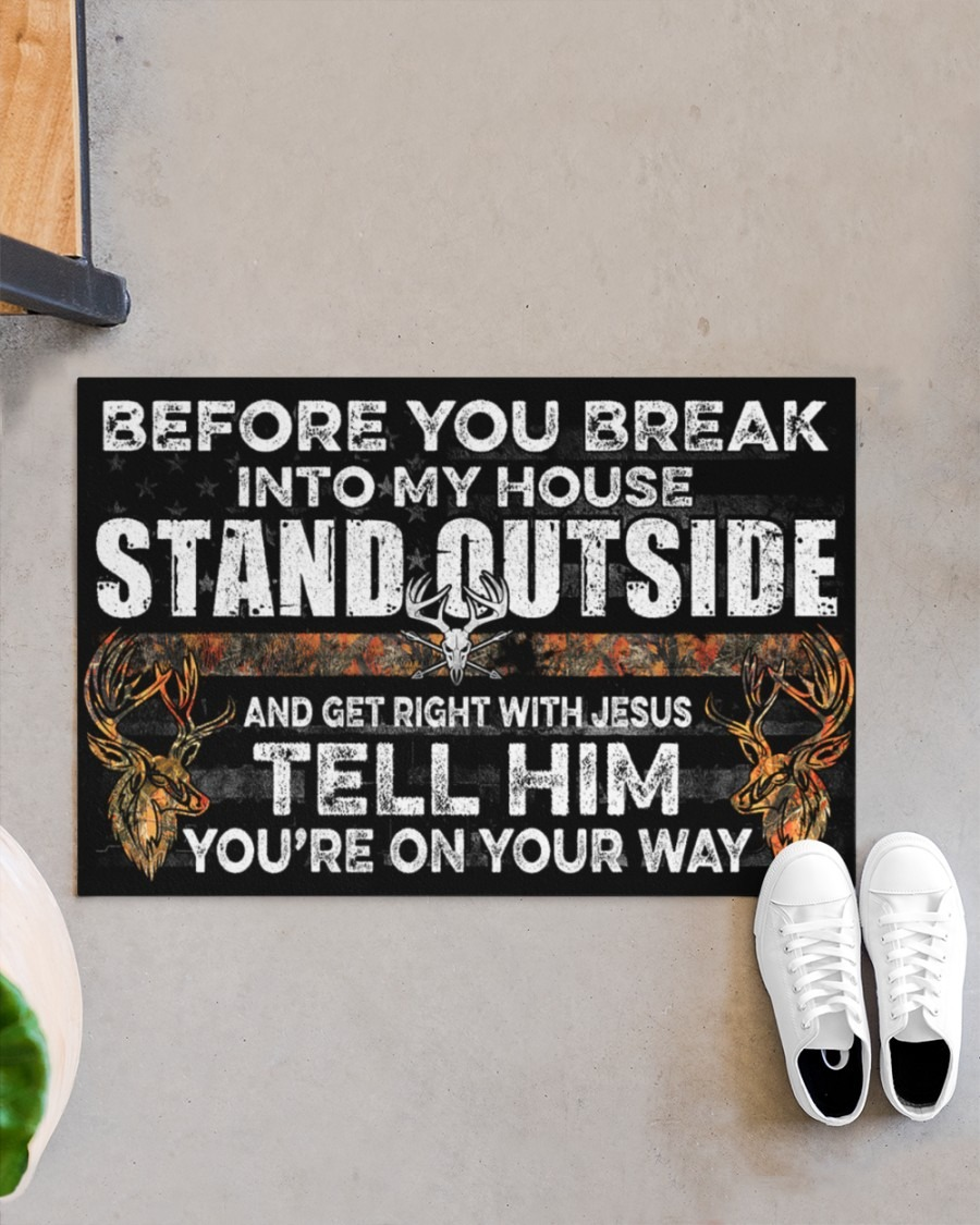 Before you break into my house stand outside hunting doormat4