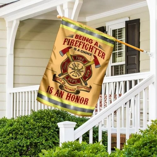 Being a firefight is a choice is an honor flag3