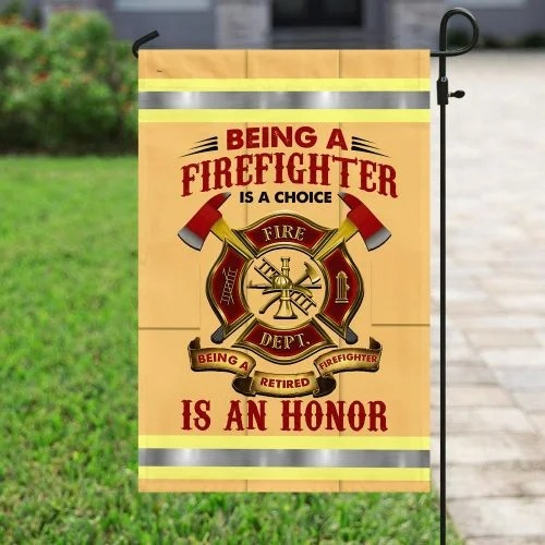 Being a firefight is a choice is an honor flag4