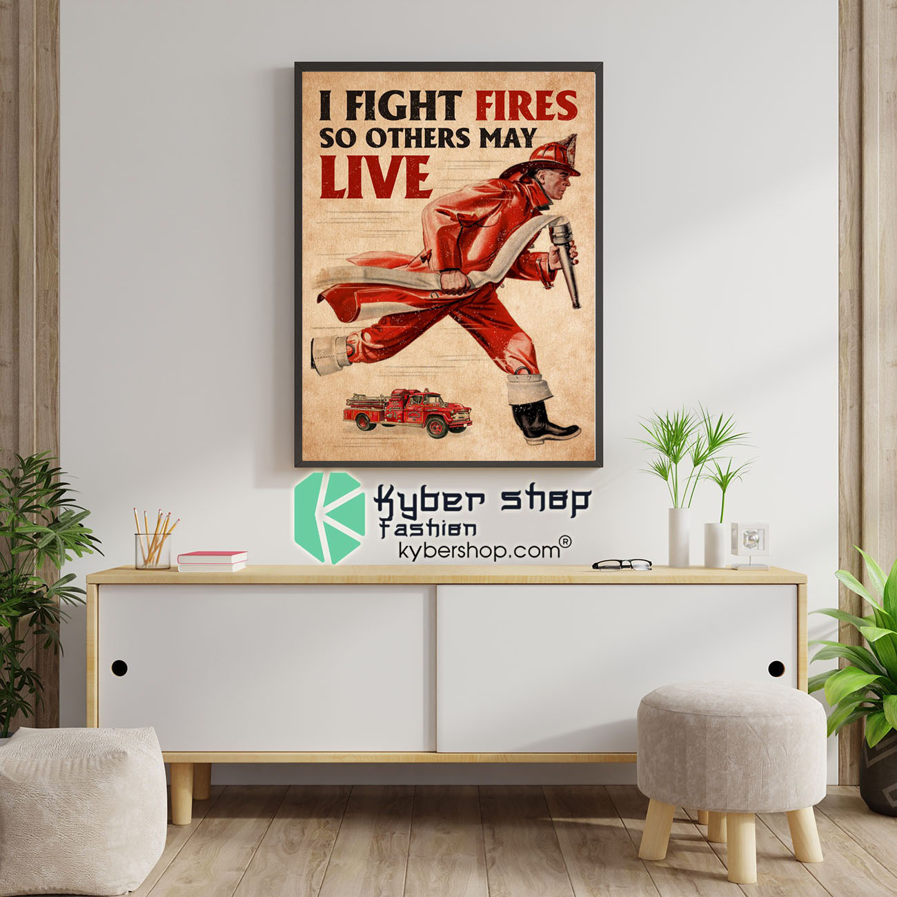 Firefighter I fight fires so others may live poster6