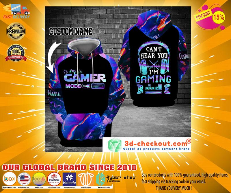 Gamer mode on cant hear you Im gaming custom name 3D hoodie2