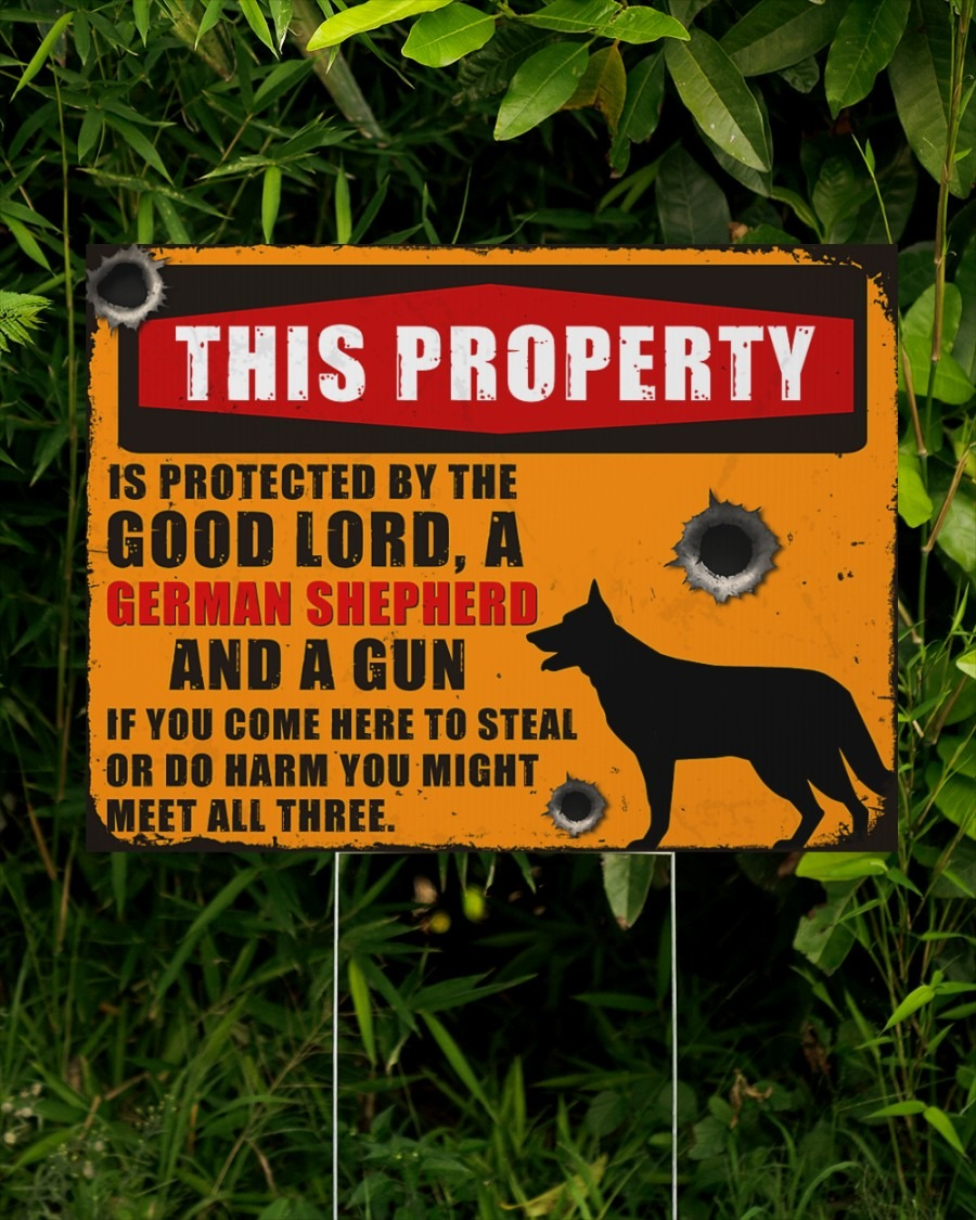 German Shepherd this property by the good lord yard signs2