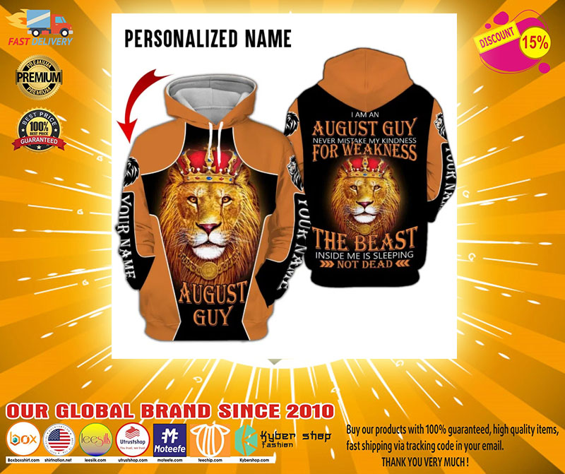 I am a august guy never mistake my kindness for weakness the beast inside me is sleeping not dead custom name 3D hoodie2
