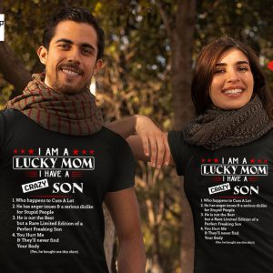 I am a lucky mom I have a crazy son shirt7