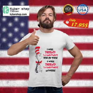 I will defend 2nd amendment here or there I will defend 2nd amendment anywhere shirt 5