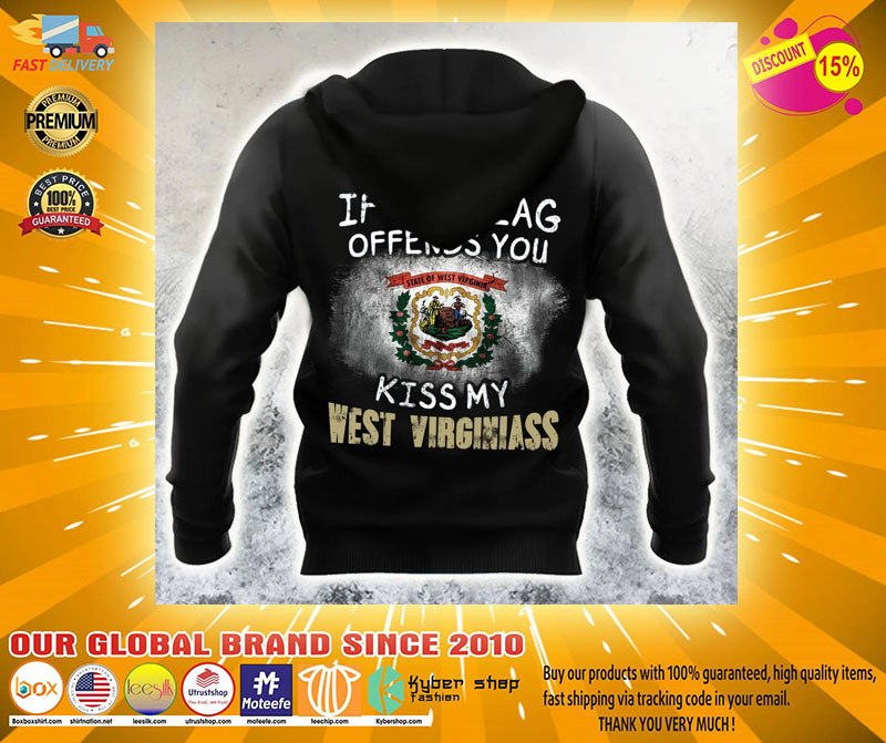 If The Flag Offend You Kiss My West Virginiass 3D hoodie2