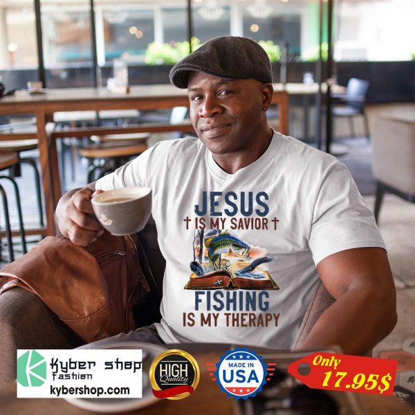 Jesus Is My Savior Fishing Is My Therapy Shirt6 1