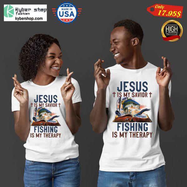 Jesus Is My Savior Fishing Is My Therapy Shirt8 1
