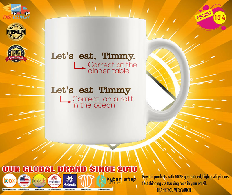Lets eat timmy correct at the dinner table mug2