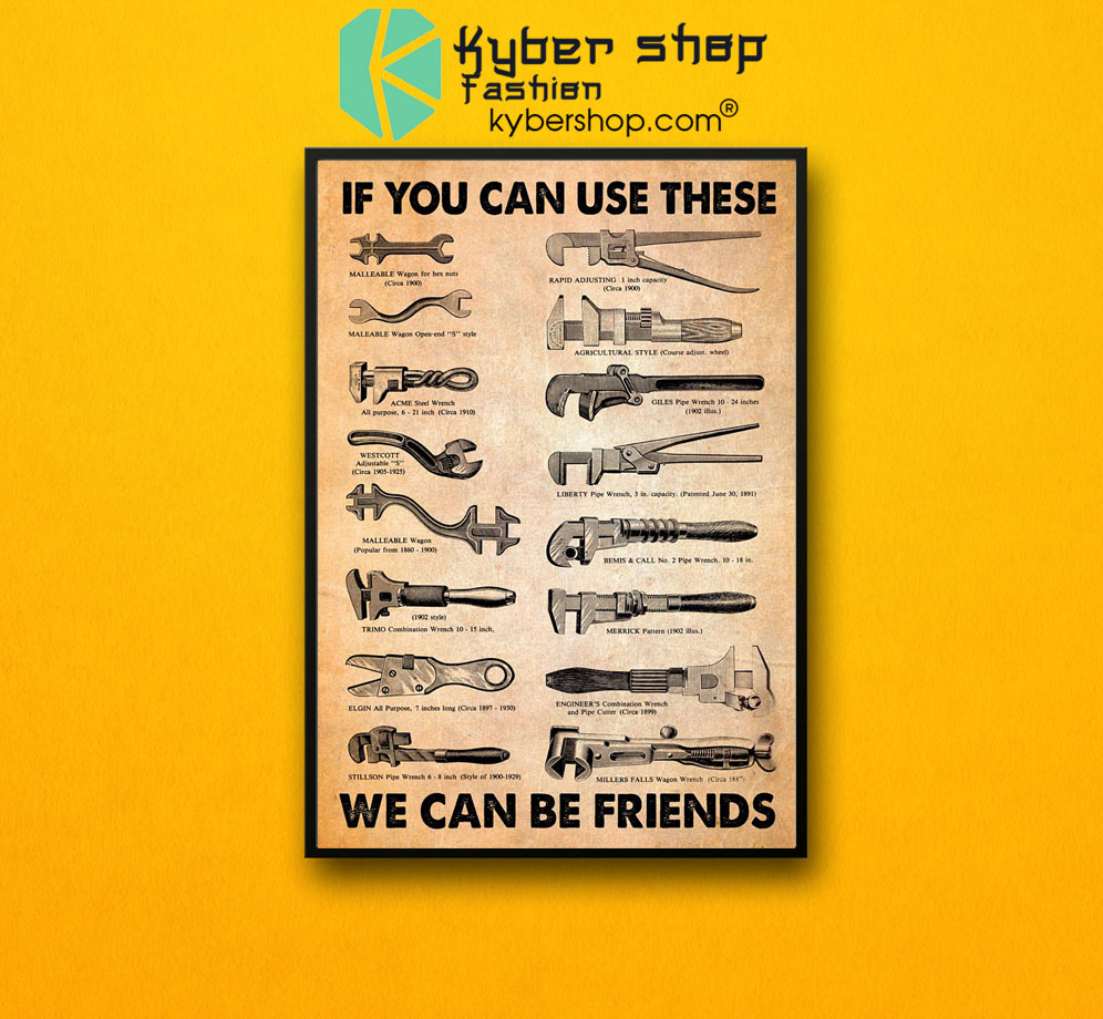 Mechanic If you can use these we can be friends poster7