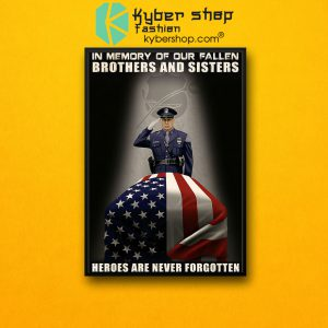 Police In memory of our fallen brothers and sisters heroes are never forgotten poster7
