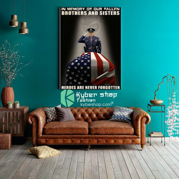 Police In memory of our fallen brothers and sisters heroes are never forgotten poster8