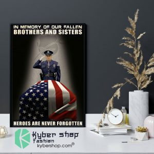 Police In memory of our fallen brothers and sisters heroes are never forgotten poster9