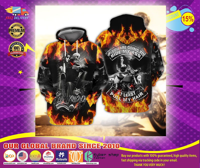 Skull fire if you are going to ride my ass at least pull my hair 3d hoodie1
