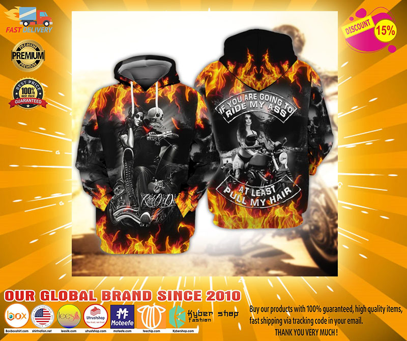 Skull fire if you are going to ride my ass at least pull my hair 3d hoodie2