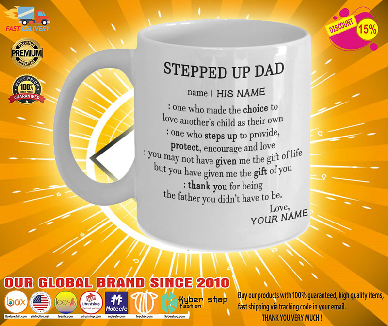 Steeped up dad deffination one who made the choice custom name mug2
