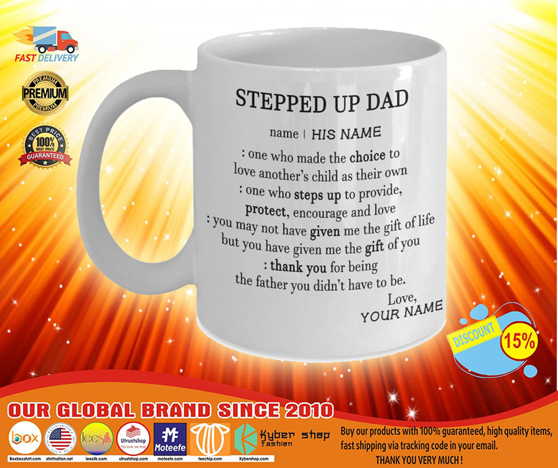 Steeped up dad deffination one who made the choice custom name mug3
