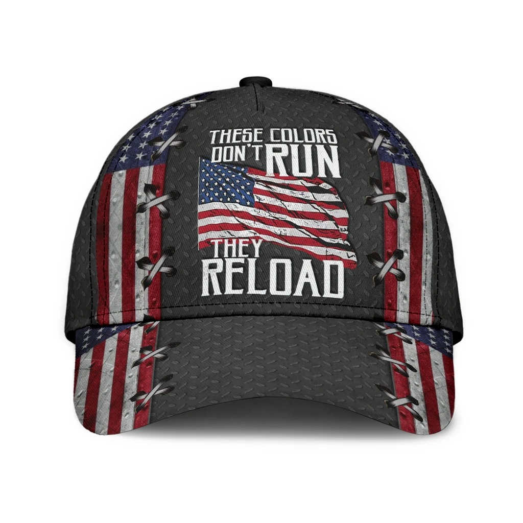 These colors dont dun they reload American flag classic cap2
