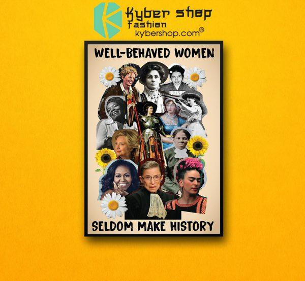 Well behaved women seldom make history poster7
