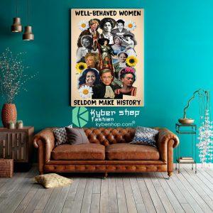 Well behaved women seldom make history poster8