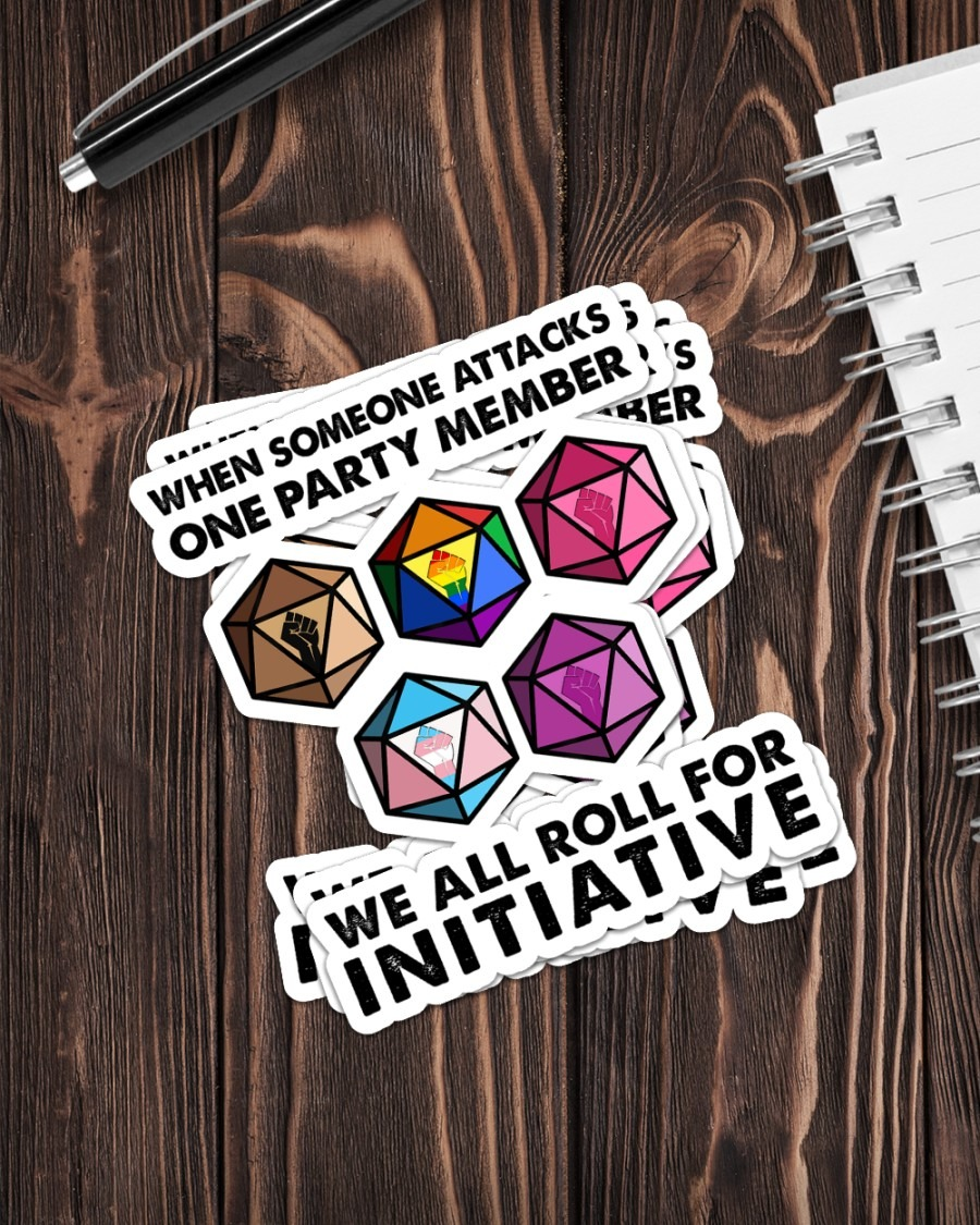 When someone attacks we all roll for initiative sticker2