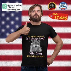 Wolf My Spirit Animal Is A Grumpy Wolf Who Slaps Annoying People Shirt5
