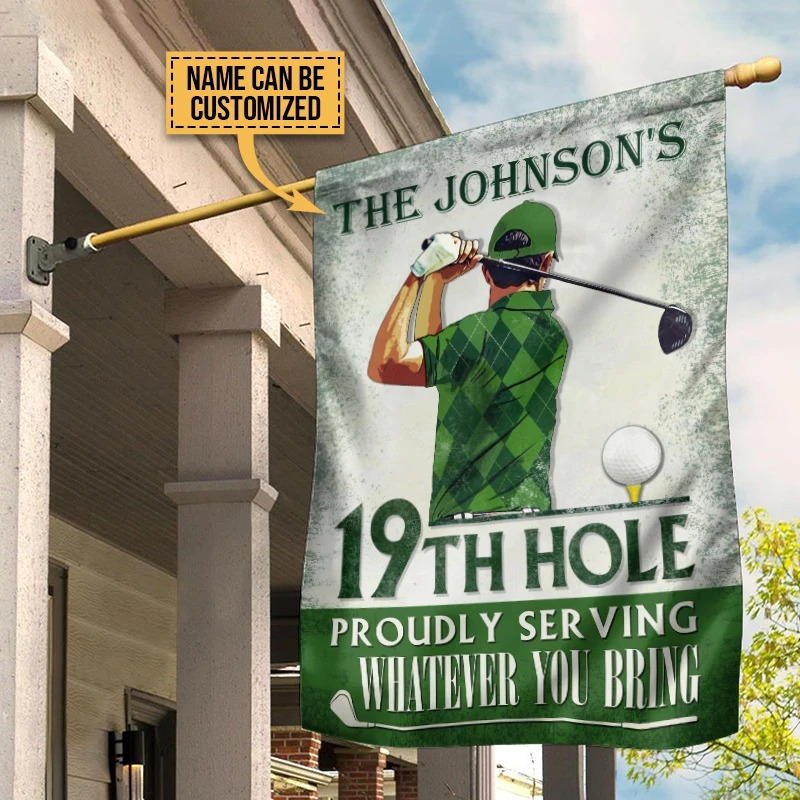 19th hole proudly serving whaterver you bring custom name flag