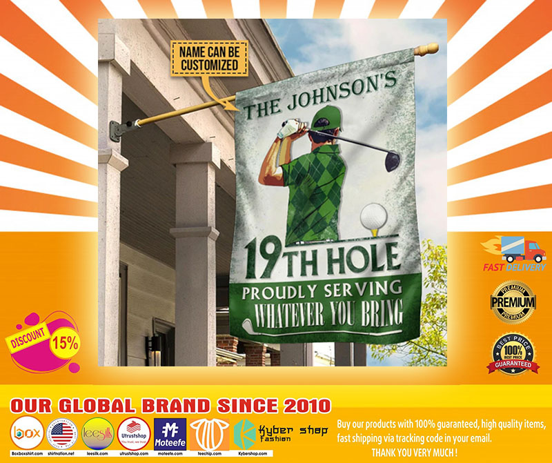 19th hole proudly serving whaterver you bring custom name flag5