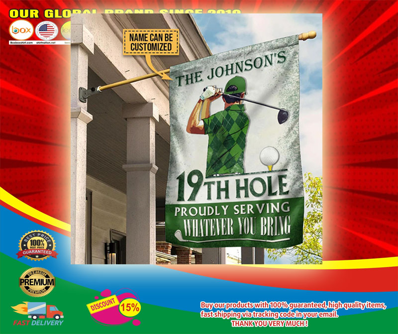 19th hole proudly serving whaterver you bring custom name flag6
