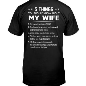 5 Things You Should Know About My Wife She was born in August Shirt