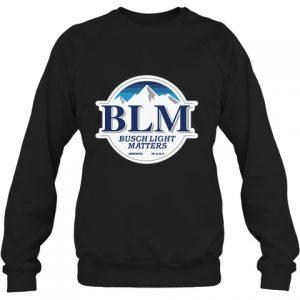 BLM Busch Light Matiers Shirt Hoodie3