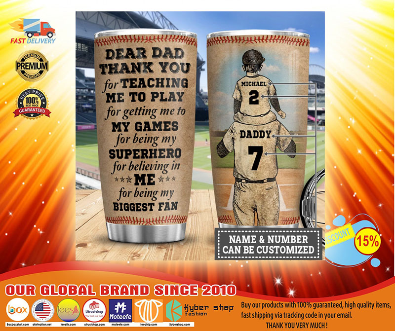 Baseball Dear dad thank you for teaching me to play for getting me to my games custom name number tumbler4