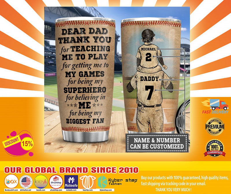 Baseball Dear dad thank you for teaching me to play for getting me to my games custom name number tumbler5