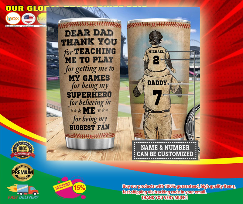 Baseball Dear dad thank you for teaching me to play for getting me to my games custom name number tumbler6