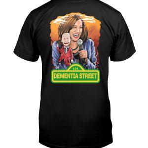 Biden And Harris Dementia Street T shirt