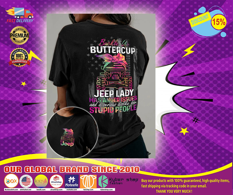Buckle up buttercup jeep lady has anger issues 3D hoodie1