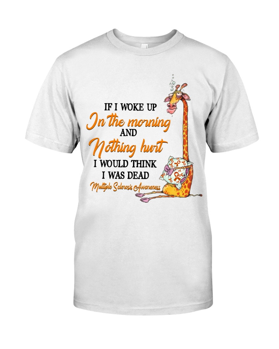 Giraffe If I Woke Up In The Morning And Nothing Hurt I Would Think I Was Dead Shirt