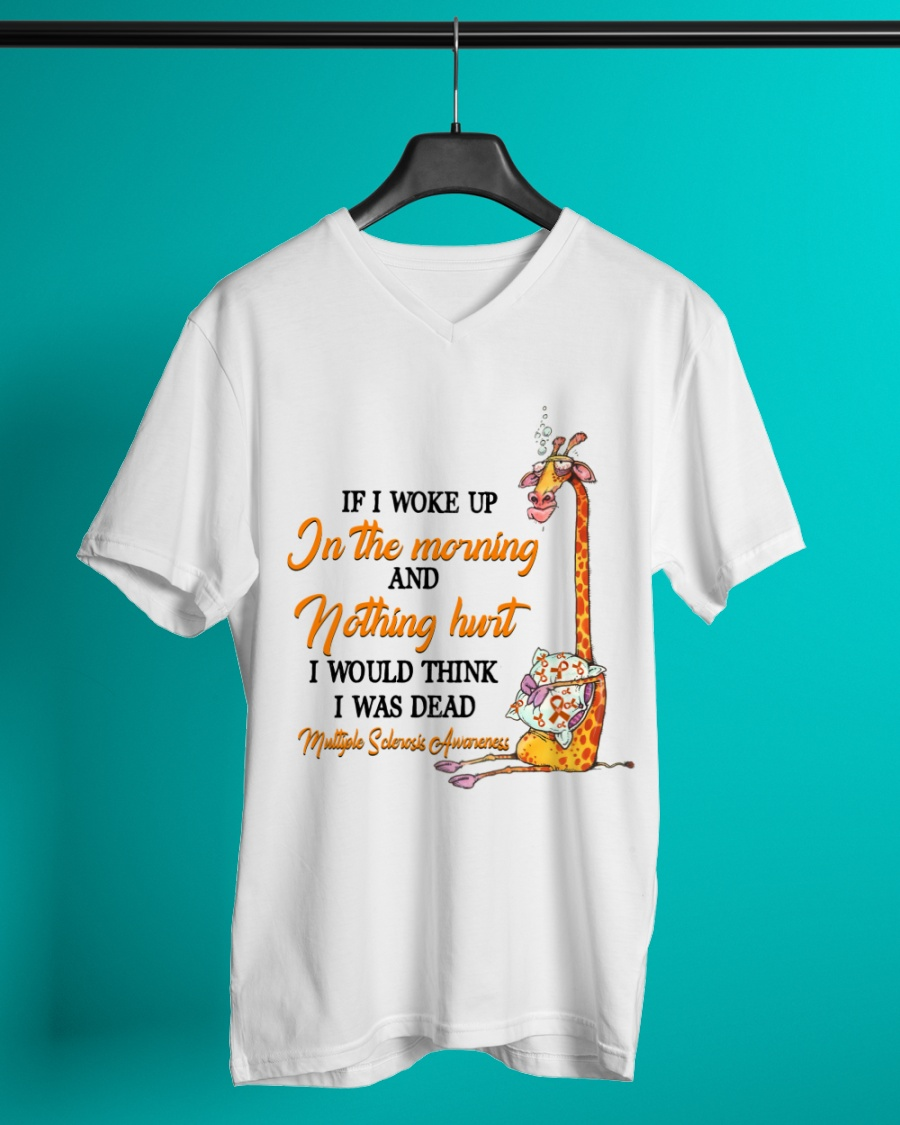 Giraffe If I Woke Up In The Morning And Nothing Hurt I Would Think I Was Dead Shirt0