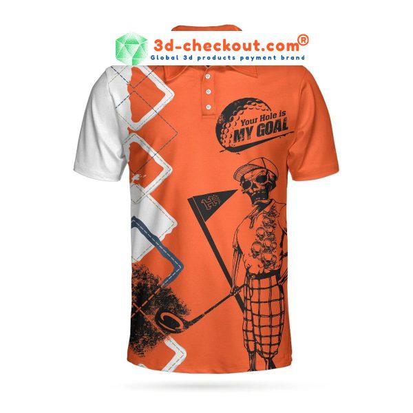 Golf Your hole is my goal polo shirt