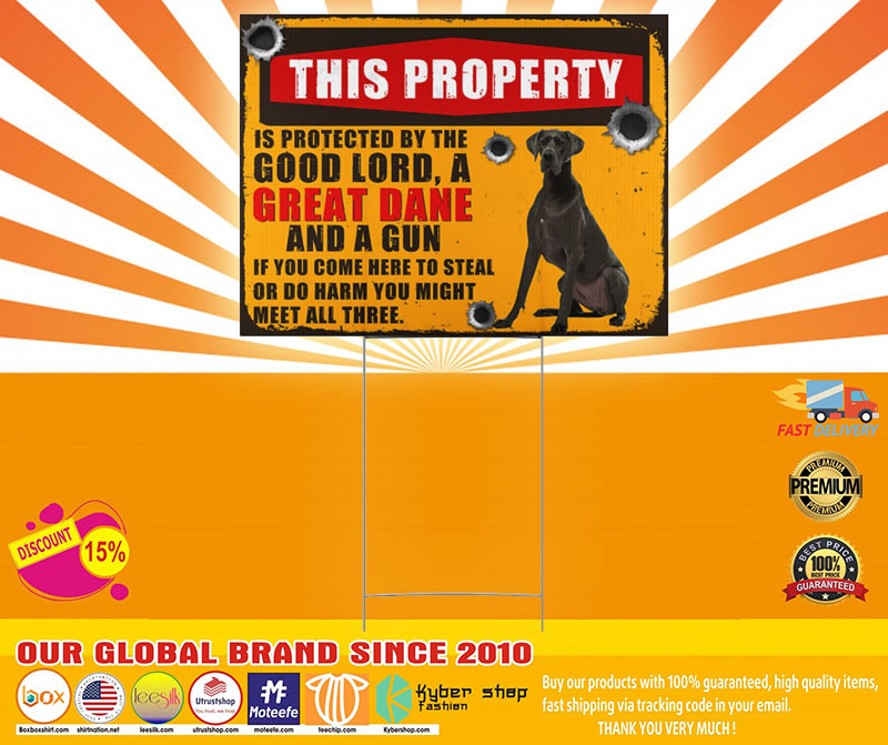 Great Dane this property is protected by the good lord sign yard4