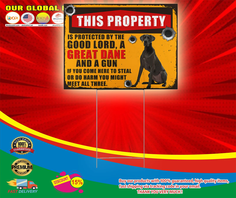 Great Dane this property is protected by the good lord sign yard5