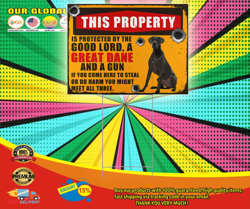 Great Dane this property is protected by the good lord sign yard6