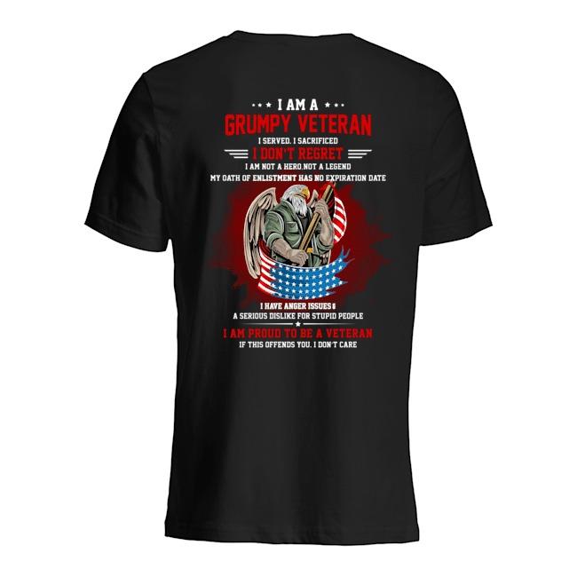 I Am A Grumpy Veteran I Served I Sacrificed I Dont Reoret Shirt